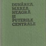 S.Radulescu-Zoner / DUNAREA, MAREA NEAGRA SI PUTERILE CENTRALE 1878-1898 - Istorie