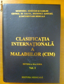 CLASIFICATIA INTERNATIONALA A MALADIILOR (CIM) VOL. I REVIZIA A 10-A O.M.S. foto
