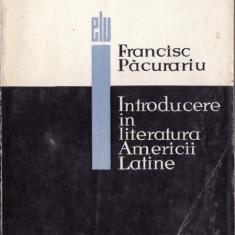 INTRODUCERE IN LITERATURA AMERICII LATINE de FRNCISC PACURARIU