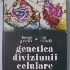 Lucian Gavrila, Ion Dabala - Genetica diviziunii celulare (1975)