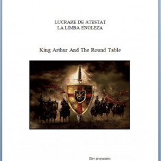 Atestat Engleza 2013 King Arthur and the Round Table - Certificare