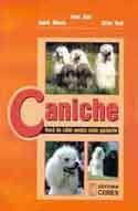 Carti Zootehnie - Ioan Bud, Aurel Muste, Elian Bud - Caniche - rasa de caini pentru toate gusturile