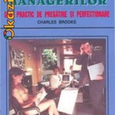 Charles Brooks - Cartea sefilor si managerilor. Curs practic de pregatire si perfectionare - Curs marketing