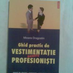 Mioara Dragostin - Ghid practic de vestimentatie, pentru profesionisti - Carte de aventura