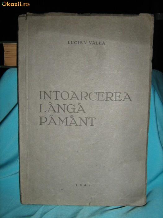 LUCIAN VALEA-INTOARCEREA LANGA PAMANT-VERSURI,PRIMA EDITIE BRASOV 1942 CU DEDICATIA SI AUTOGRAFUL AUTORULUI foto mare