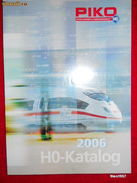 Catalog PIKO HO 2006,260pag.,stare EXCELENTA! foto mare