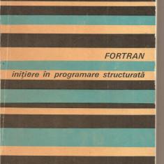 Carte Limbaje de programare - (C2658) FORTRAN INITIERE IN PROGRAMARE STRUCTURALTA DE STELIAN NICULESCU, EDITURA TEHNICA, BUCURESTI, 1978