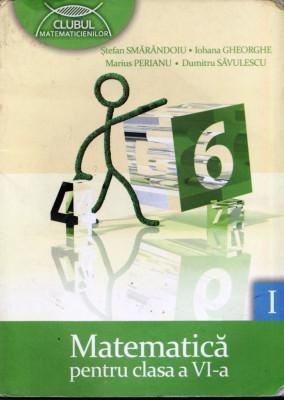 MATEMATICA - CULEGERE PENTRU CLASA A VI A PARTEA I de S. SMARANDOIU CLUBUL MATEMATICIENILOR ED. ART foto