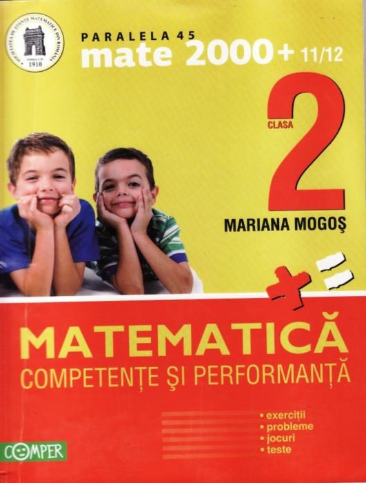 MATEMATICA - CULEGERE PT CLASA A II A de MARIANA MOGOS MATE 2000 COMPER ED. PARALELA 45 foto mare