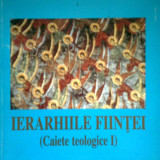 Ierarhiile Fiintei (Caiete teologice I) - Pr. ION BUGA