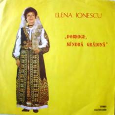 Muzica Populara - ELENA IONESCU - DOBROGE, MANDRA GRADINA (DISC VINIL)