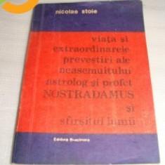 Viata si extraordinarele prevestiri ale neasemuitului astrolog si profet NOSTRADAMUS si sfarsitul lumii - Carte Monografie
