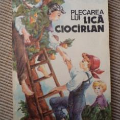Plecarea lui Lica Ciocarlan Ciocirlan Vasile Malschi editura ION Creanga - Carte educativa