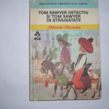 Mark Twain Tom Sawyer Detectiv si Tom Sawyer in Strainatate, RF3/1, rf5/2 - Carte poezie copii