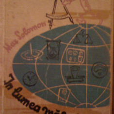 Carti de stiinta - Max Solomon-in lumea masurii (despre masura-unitati, aparate de masurare-metrologie etc) (C1120)