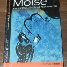 Carte Istoria artei - THOMAS ROMER - MOISE OMUL CARE L-A INTALNIT PE DUMNEZEU. colectia ENCICLOPEDICA. noua (sigilata)