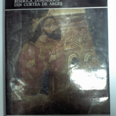 BISERICA DOMNEASCA DIN CURTEA DE ARGES -Maria Ana Musicescu /Grigore Ionescu - Album Arta