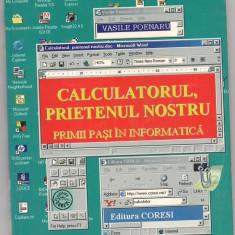 10A(363)Vasile Poenaru-CALCULATORUL PRIETENUL NOSTRU - Carte Limbaje de programare