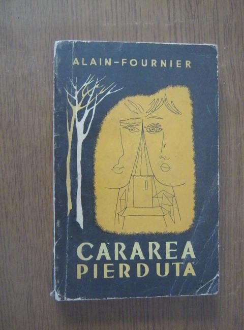 Alain Fournier - Cararea pierduta foto mare