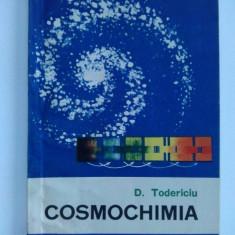 Cosmochimia - D. Todericiu, Ed. Stiintifica Bucuresti 1965 - Carte Chimie