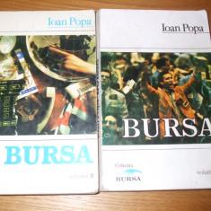 BURSA --- Ioan Popa -- [ 2 volume, 1993, 296+ 366 p. ] - Carte Economie Politica