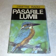 Carte hobby - Pasarile lumii - Dimitrie Radu - 1977