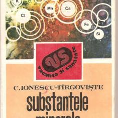 (C4324) SUBSTANTELE MINERALE IN ALIMENTATIE DE C. IONESCU-TIRGOVISTE, EDITURA SPORT-TURISM, 1982 - Carte Alimentatie