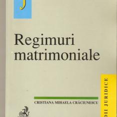 Regimuri Matrimoniale*Cristiana M.Craciunescu - Carte Dreptul familiei