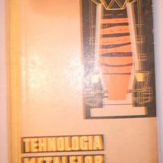 TEHNOLOGIA METALELOR - Manual scoli de maistrii- Colectiv autori - Carti Metalurgie