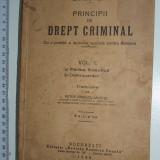 CARTE VECHE DREPT - PRINCIPII DE DREPT CRIMINAL - ENRICO FERRI - 1940 / VOL 1