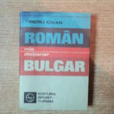 MIC DICTIONAR ROMAN - BULGAR de TIBERIU IOVAN, Bucuresti 1982