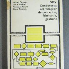 SDV_CONDUCEREA ACTIVITATILOR DE CONCEPTIE, FABRICATIE, GESTIUNE, colectiv de 4 autori