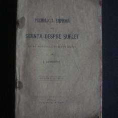 I. POPESCU - PSICHOLOGIA EMPIRICA SAU SCIINTA DESPRE SUFLET INTRE MARGINILE OBSERVATIUNEI {1903} - Carte veche