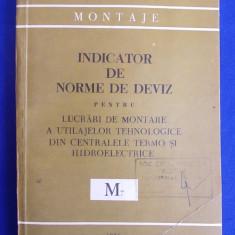 INDICATOR DE NORME DE DEVIZ PENTRU LUCRARI DE MONTARE A UTILAJELOR TEHNOLOGICE DIN CENTRALELE TERMO SI HIDROELECTRICE - ( M7 ) - 1981 - Carti Constructii