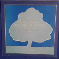 {DISC VINYL} MIHAI EMINESCU - FLOARE ALBASTRA (DIN LIRICA DE DRAGOSTE) (vinil, ELECTRECORD) - Muzica Corala