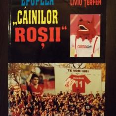 EPOPEEA CAINILOR ROSII - ISTORIA ECHIPEI DINAMO BUCURESTI - NELU POP, LIVIU TERFEA - Carte Hobby Sport