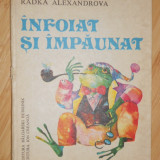 Carte poezie copii - RADKA ALEXANDROVA---INFOIAT SI IMPAUNAT