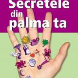 LINDA DOMIN - SECRETELE DIN PALMA TA. MANUAL PRACTIC DE CHIROMANTIE { 2008, 228 p. - GHICIT, DIVINATIE} - Carte Hobby Paranormal