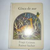 EU SINT PETRISOR-REINER PUTZGER(ED.ION CREAHGA 1977);FRATII GRIMM-GISCA DE AUR(ED.ION CREANGA 1981); - Carte veche