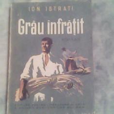 Grau infratit-Ion Istrati - Roman