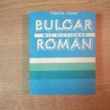 MIC DICTIONAR BULGAR - ROMAN de TIBERIU IOVAN , Bucuresti 1988 , EDITIA DE BUZUNAR