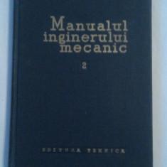 MANUALUL INGINERULUI MECANIC Vol.2.Organe de masini - Carti Mecanica