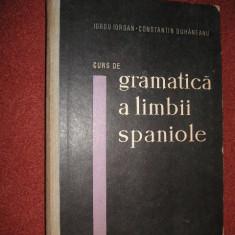 Curs de gramatica a limbii spaniole - Iorgu Iordan, Constantin Duhaneanu - Curs Limba Spaniola