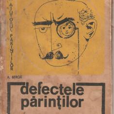 (C5287) DEFECTELE PARINTILOR DE A. BERGE, EDP, 1967, ILUSTRATII DE DECHAMPS, TRADUCERE DE MIHAI STOIAN - Carte Hobby Dezvoltare personala