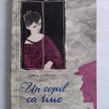 Un copil ca tine - Anca Livescu (ilustratii de D. Ionescu) / C45G - Carte educativa