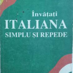 Învăţaţi italiana simplu şi repede - Curs Limba Italiana Altele