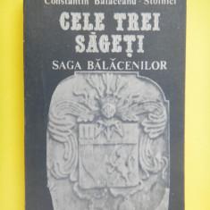 CELE TREI SAGETI Saga Balacenilor Constantin Balaceanu Stolnici - Istorie