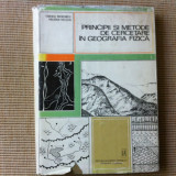 PRINCIPII SI METODE DE CERCETARE IN GEOGRAFIA FIZICA TIBERIU MORARIU stiinta - Carte Geografie