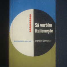 ALEXANDRU MIRCAN - SA VORBIM ITALIENESTE - EXERCITII LEXICALE - Curs Limba Italiana Altele