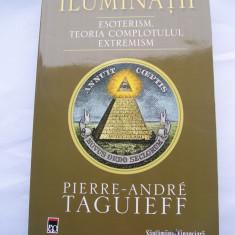 PIERRE-ANDRE TAGUIEFF ILUMINATII ESOTERISM TEORIA COMPROMISULUI EXTEMISM - Carte Hobby Paranormal, Rao